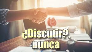 Discutir, nunca en una negociación