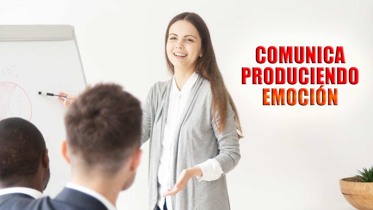 Comunica produciendo emoción