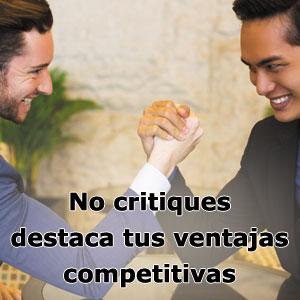 Nunca hables mal de tu competencia